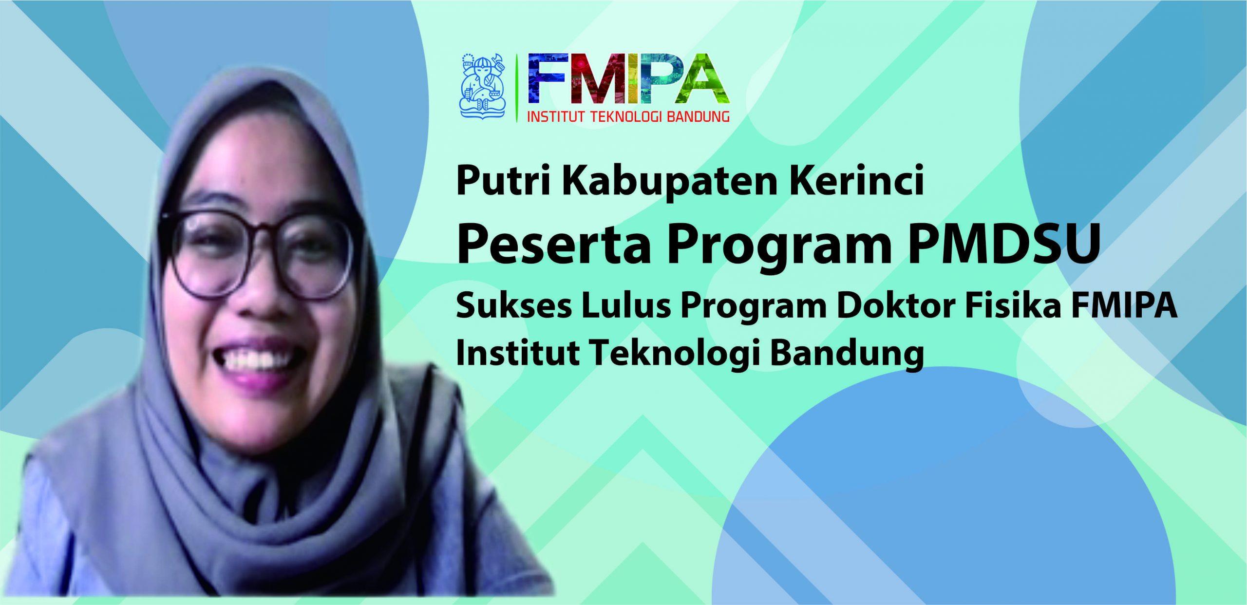 Peserta Program PMDSU Putri Kabupaten Kerinci Sukses Lulus Program Doktor Fisika FMIPA ITB