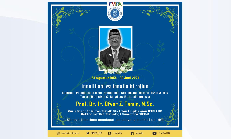 Obituari: Prof. Dr. Ir. Ofyar Z. Tamin, M.Sc.